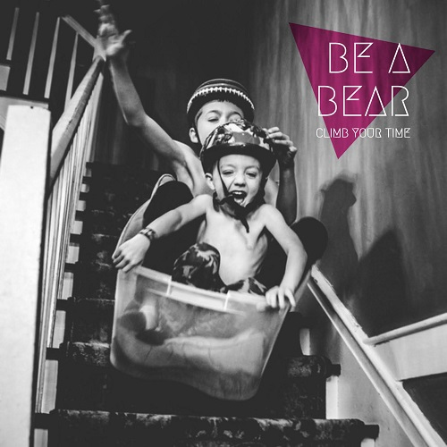 Copertina del disco Climb Your Time di Be A Bear